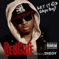 Let It Go (Dope Boy) [Explicit] by Red Cafe