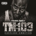 TM:103 Hustlerz Ambition (Deluxe Version) [Explicit] by Young Jeezy