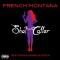 Shot Caller [Explicit] by French Montana