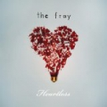 Heartless by The Fray