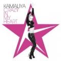 Crazy in My Heart by Kamaliya