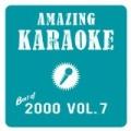 Best of 2000, Vol. 7 (Karaoke Version) by Amazing Karaoke