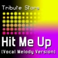 Danny Fernandes Feat. Josh Ramsay & Belly - Hit Me Up (Vocal Melody Version) by Tribute Stars