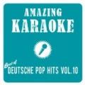 Best of Deutsche Pop Hits, Vol. 10 (Karaoke Version) by Amazing Karaoke