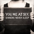 Sinners Never Sleep [Explicit] by You Me At Six