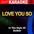 Love You So (In the Style of Delilah) by Ameritz Audio Karaoke