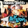 Ayy Ladies [Explicit] by Travis Porter feat. Tyga