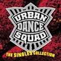 The Singles Collection by Urban Dance Squad