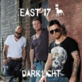 Dark Light by East 17