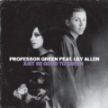 Just Be Good To Green [Explicit] by Professor Green Feat. Lily Allen