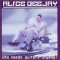 Who Need Guitars Anyway? by Alice Deejay