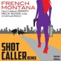 Shot Caller (Remix) [Explicit] by French Montana