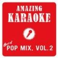 Best of Pop Mix, Vol. 2 (Karaoke Version) by Amazing Karaoke