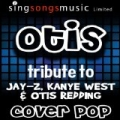 Otis (A Tribute To Jay-Z & Kanye West Feat. Otis Redding) by Cover Pop