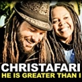 He Is Greater Than I by Christafari Featuring Avion Blackman