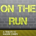 On the Run (Kaiser Chiefs Tribute) by A Tributer