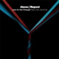 Love Is Not Enough (feat. Zoë Johnston) by Above & Beyond
