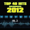Top 40 Hits Instrumental 2012, Vol. 2 by Top 40 Hits