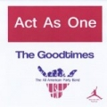 The Goodtimes by Act As One