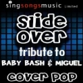 Slide Over (Tribute to Baby Bash & Miguel) by Cover Pop