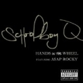 Hands On The Wheel [Explicit] by Schoolboy Q