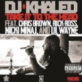 Take It To The Head [Explicit] by DJ Khaled