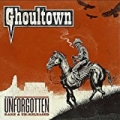 The Unforgotten: Rare & Un-Released [Explicit] by Ghoultown