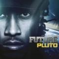 Pluto by Future