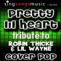 Pretty Lil' Heart (Tribute To Robin Thicke & Lil Wayne) [Explicit] by Cover Pop