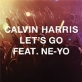 Let's Go (Radio Edit) [feat. Ne-Yo] by Calvin Harris