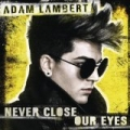 Never Close Our Eyes by Adam Lambert
