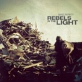 Rebels in the Light [Explicit] by Manicanparty