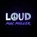 Loud [Explicit] by Mac Miller