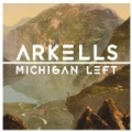 Michigan Left [Explicit] by Arkells