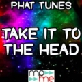 Take It to the Head - Tribute to DJ Khaled, Chris Brown, Rick Ross, Lil Wayne and Nicki Minaj [Explicit] by Phat Tunes