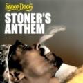 Stoner's Anthem [Explicit] by Snoop Dogg