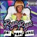 Go! Pop! Bang! [Explicit] by Rye Rye