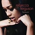 Heaven by Rebecca Ferguson