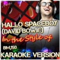 Hallo Spaceboy (David Bowie) [In the Style of Bm,150] [Karaoke Version] by Ameritz - Karaoke