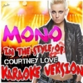Mono (In the Style of Courtney Love) [Karaoke Version] by Ameritz - Karaoke