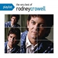 Playlist: The Very Best Of Rodney Crowell by Rodney Crowell