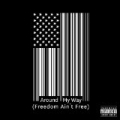 Around My Way (Freedom Ain't Free) [Explicit] by Lupe Fiasco