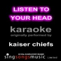 Listen to Your Head (Originally Performed By Kaiser Chiefs) [Karaoke Audio Version] by 2010s Karaoke Band