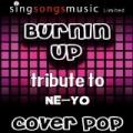 Burnin' Up (Tribute to Ne-Yo) by Cover Pop