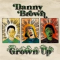Grown Up [Explicit] by Danny Brown