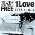 Truth Will Set U Free (feat. Corey Hart) by 1Love