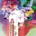 Walk The Moon by Walk the Moon