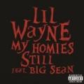 My Homies Still [Explicit] by Lil Wayne