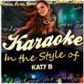 Karaoke - In the Style of Katy B by Ameritz - Karaoke