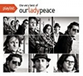 Playlist: The Very Best Of Our Lady Peace [Clean] by Our Lady Peace